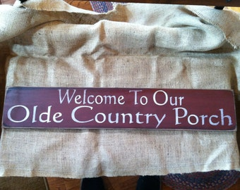 Welcome to our Olde Country Porch Sign