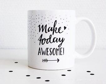 Mug handlettered with Make today awesome // coffee or tea mug
