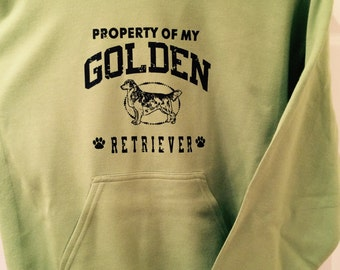 "Property Of My Golden Retriever"" hoodie w.our own custom silkscreened graphics.Gorgeous retriever on front w.fetch/pawprint on the sleeve"