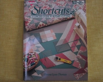 Shortcuts, A Concise Guide To Rotary Cutting, by Donna Lynn Thomas,quilting,book,cutter