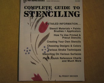 Complete Guide To Stenciling,by Peggy Decker, detailed information on materials,brushes,creating stencils,choosing colors,stroke techniques
