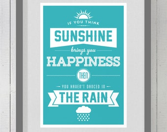 Quote Art Print: Sunshine & Rain
