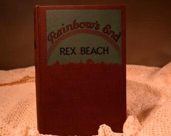 Rainbow's End / Rex Beach / A.L. Burt Co. / NY / 1916 / novel / Cuban independence /  historical romance / fiction / historical fiction