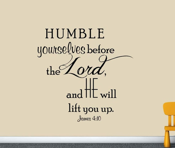 James 4:10 Humble Yourselves Before The Lord.... Bible Verse