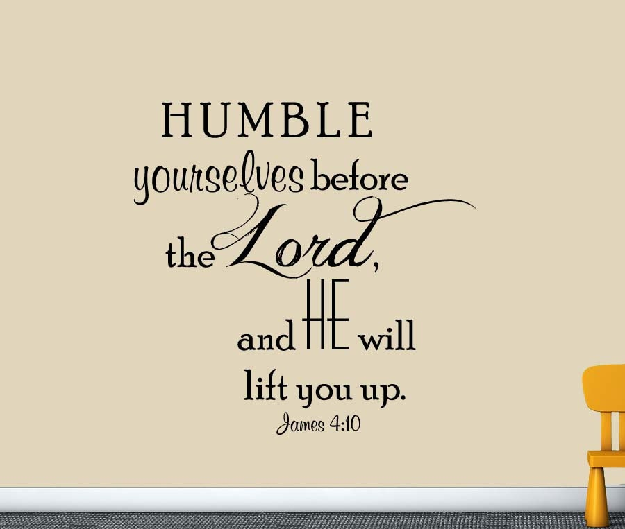 James 4 10 Humble Yourselves Before The Lord Bible Verse