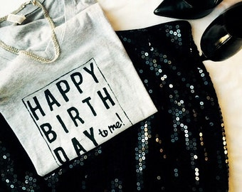 Happy Birthday to me T-shirt, Womens birthday shirt, special  birthday shirt, gift for her, graphic tees women