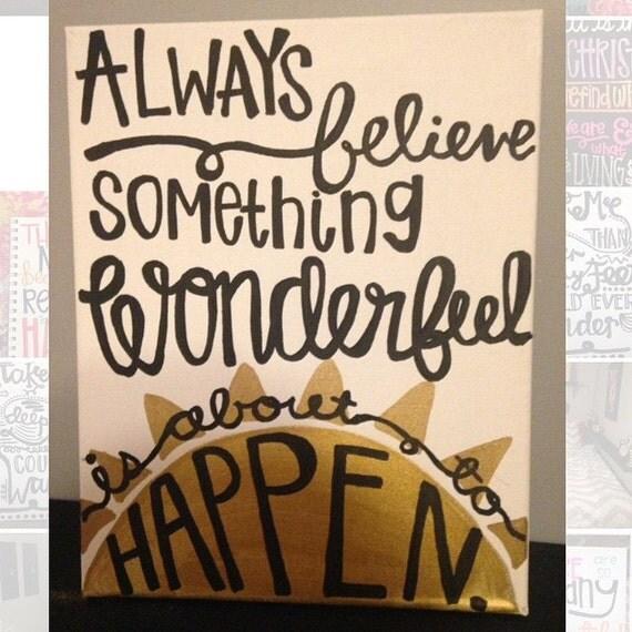 Always Believe Something Wonderful: Always Believe Something Wonderful Is About To Happen Handmade