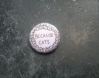 Because cats - Button - Ø 3cm/ 1,18inches