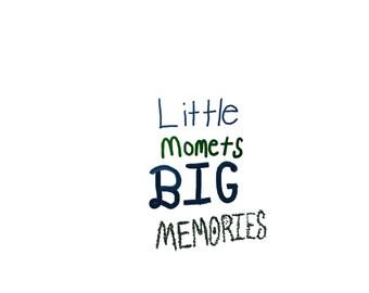word typography little moments big memories Nursery poster print Kids wall art