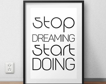 Stop Dreaming Start Doing. Motivational Quote Printable 8x10 Instant Download. Wall art, Home Decor. BUY 1 GET 1 FREE