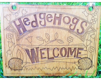 Hedgehogs Welcome - wooden Garden Sign