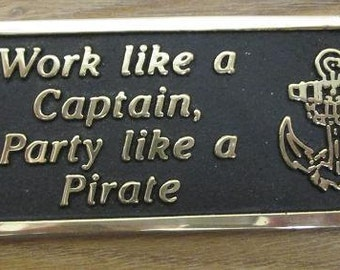 Nautical Gift Brass Plaque, Work like a Captain party like a pirate. Made in England