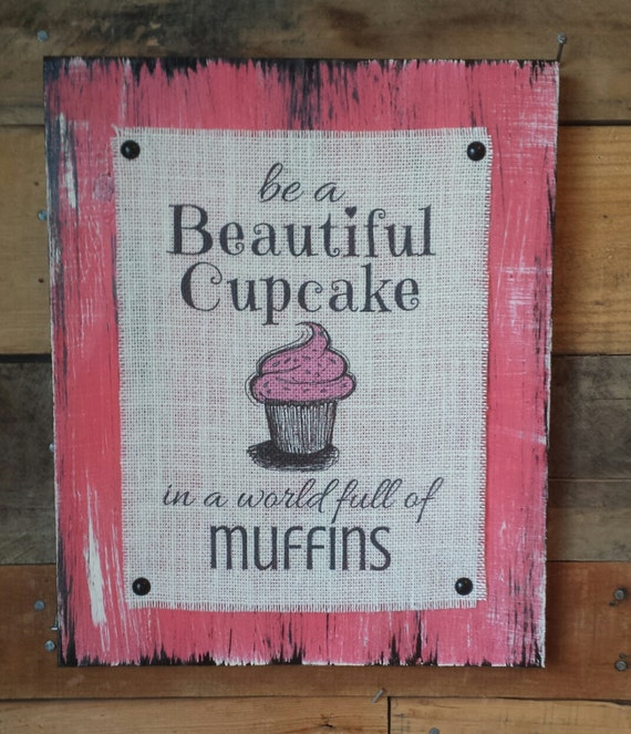 Cupcake Kitchen Decor: Items Similar To Be A Beautiful Cupcake In A World Full Of