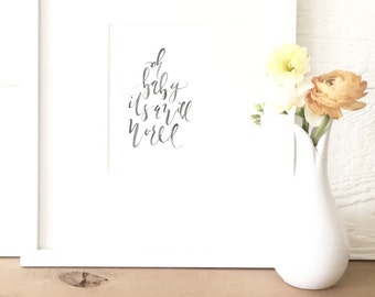 Oh Baby It's a Wild World Watercolor Calligraphy - Watercolor Calligraphy - Calligraphy - Typography - Oh Baby It's a Wild World - Baby Room