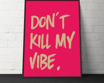 Custom Home Decor- Don't Kill My Vibe Wall Art