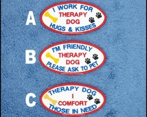 1 Therapy Dog Oval Patch 2x4 inch 3 Wordings Danny & LuAnns Embroidery