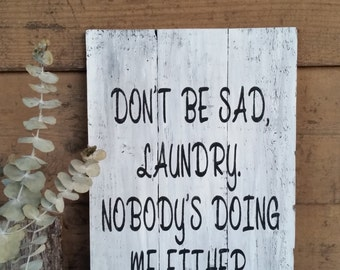 Humorous sign for laundry room!