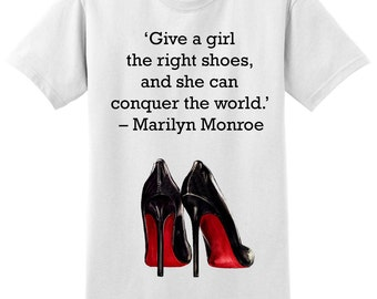 Give a girl the right shoes t-shirt - Fashion - Style it Yourself -