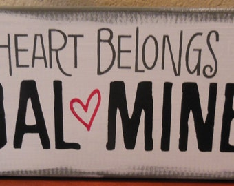 My Heart Belongs To A Coal Miner --Wall Decor -- Hand Painted -- Gift -- Fathers Day