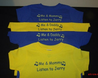 Grateful Dead/Jerry Garcia Shirt.  Me and Mommy listen to Jerry  Me and Daddy Listen to Jerry