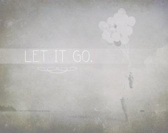 Let it go 8x10 wall print