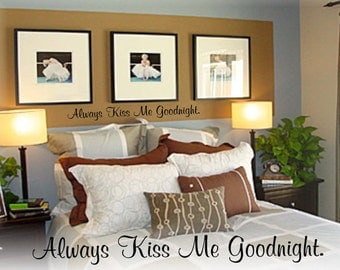 Always Kiss Me Goodnight Decal, Wall Decals, Vinyl Lettering