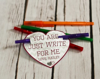 Valentine Printable - You Are Just WRITE for me - Customized