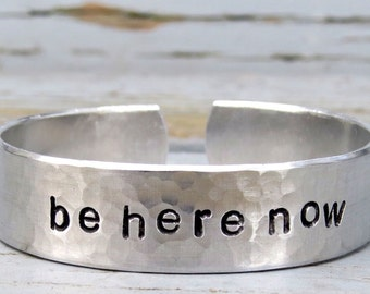 BE HERE NOW handstamped bracelet, be here now bangle, personalized bracelet, word bracelet, aluminum or copper, textured