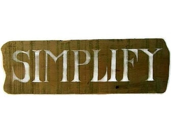 Hand Painted Wood Sign, Simplify, Rustic Hand Lettered Sign