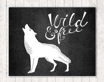 Wild and Free Print, Wolf Art Print, Rustic Decor, Chalkboard Art, Printable Art, Wildlife Print