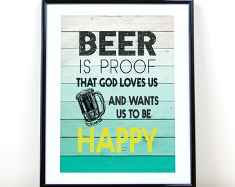 "Beer Quotes, ""Beer is proof..."", Beer Printable Art,  Ombre wood poster, gift for him, Instant Download quote, Inspirational Quote Print"