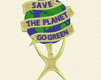 Go Green Save The Planet Machine Embroidery Design digital INSTANT DOWNLOAD