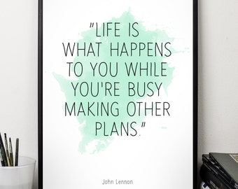 Life is what happens (...), John Lennon quote , Alternative Watercolor Poster, Wall art quote, Motivational quote, Inspirational quote,