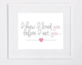I Knew I Loved You - 8x10 Print - Pink or Blue