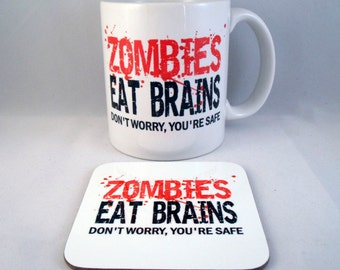 Zombies Eat Brains Don't Worry You're Safe Funny Novelty - Coffee Mug - Coaster - Cup - Xmas - Gift