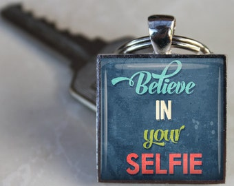 Believe in your Selfie Key Chain - 1 Inch Square Key Chain