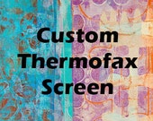 Custom Thermofax Screen