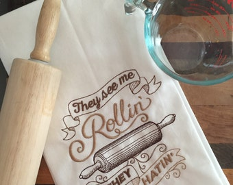 They See Me Rollin Embroidered Tea Towel Kitchen Towel