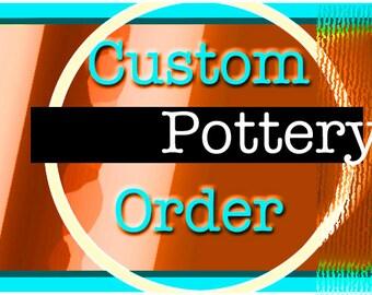 Custom Pottery Order