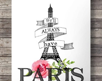 "We'll always have Paris""  Watercolor pink roses flowers Eiffel tower typography French art print"