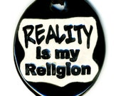 Reality is my Religion Ceramic Necklace in Black