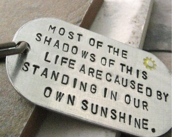 Emerson Quote Keychain, Standing in Your Own Sunshine, rounded aluminum dog tag, customize this, inspirational quote, encouragement