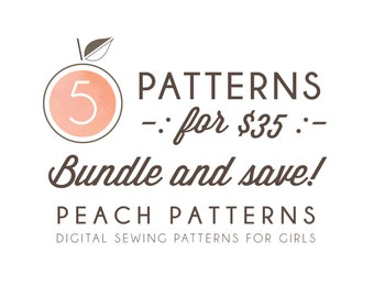 Choose ANY 5 PATTERNS Bundle and Save on 5 Peach Patterns PDF sewing patterns for toddlers girls clothes