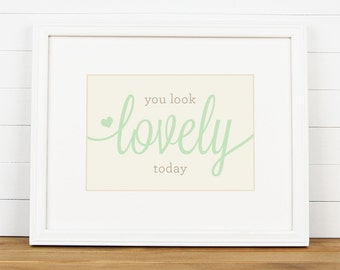 YOU LOOK LOVELY Art Print - Inspirational Motivational Art