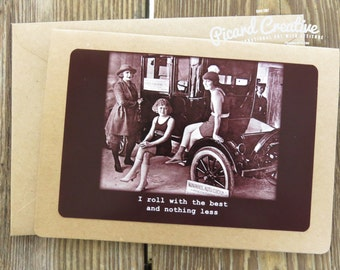 Funny Vinage Photo Friendship Greeting Card. I roll with the best and nothing less Kraft Card Stock design # 201538