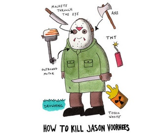 How To Kill Jason Voorhees- Digital Signed Print on white felt paper