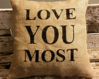 "Burlap Love You Most 12"" x 12"" Stuffed Pillow"