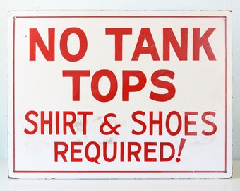 Vintage Sign - No Tank Tops, Shoes & Shirt Required