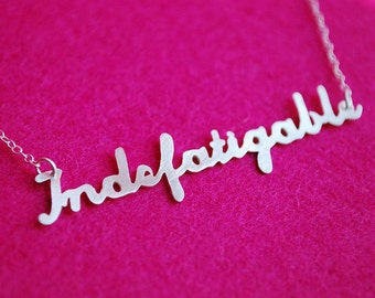 Word Necklace: Indefatigable--Hand Cut Recycled Silver on Chain