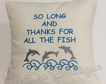 So Long and Thanks for All the Fish  Embroidered Pillow Case Cover